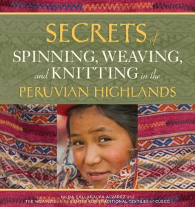 Secrets of Spinning, Weaving, and Knititng in the Peruvian Highlands