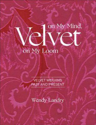 Velvet on My Mind, Velvet on My Loom: ISBN 9780764359347